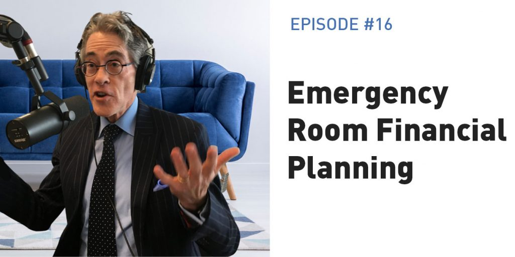 Emergency Room Financial Planning – It Isn't About The Crisis