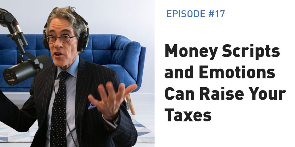 Money Scripts and Emotions Can Raise Your Taxes