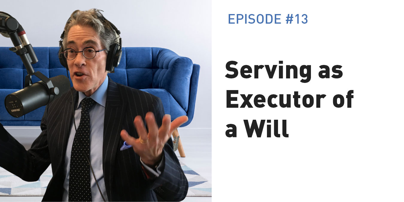 An Emotional Landmine – Part 1 – Serving as Executor of a Will