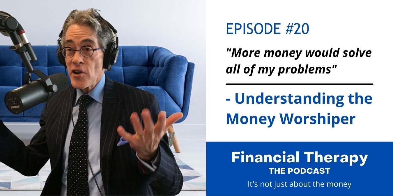 """""""More money would solve all of my problems"""" – Understanding the Money Worshiper"""