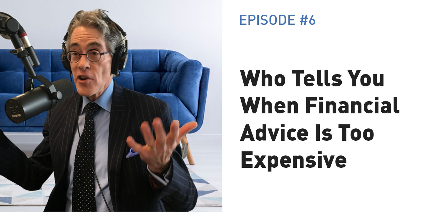 Who Tells You When Financial Advice Is Too Expensive