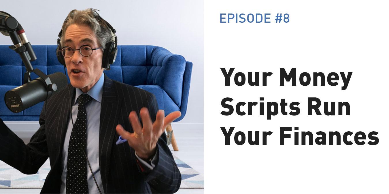 Your Money Scripts Run Your Finances