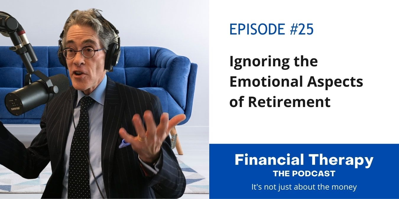 Ignoring the emotional aspects of Retirement